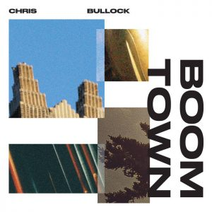 Chris Bullock Boomtown album cover