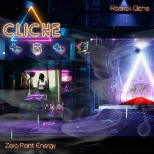 Rodrick Cliche's Zero Point Energy album cover