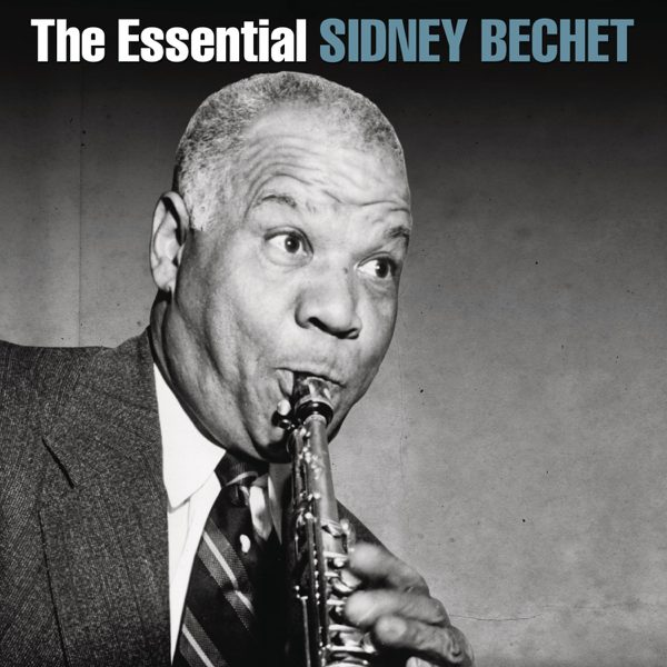The Essential Sidney Bichet album image playing clarinet